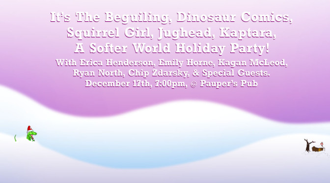 DEC 17: It's The Beguiling & Dinosaur Comics Holiday Party!