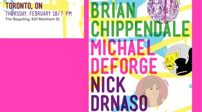 EVENT: CHIPPENDALE & DEFORGE & DRNASO TORONTO FEB 18