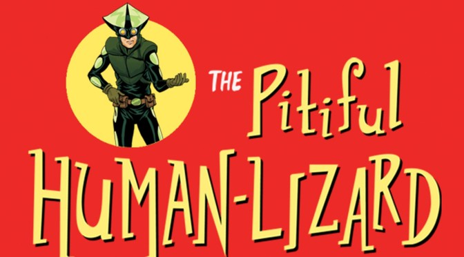EVENT: THE PITIFUL HUMAN LIZARD TRADE PAPERBACK LAUNCH MAR 9