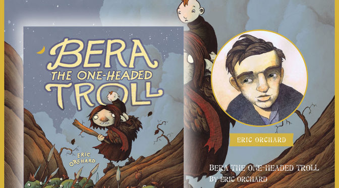 AUG 13: Eric Orchard Launches Bera, The One-Headed Troll @ Little Island