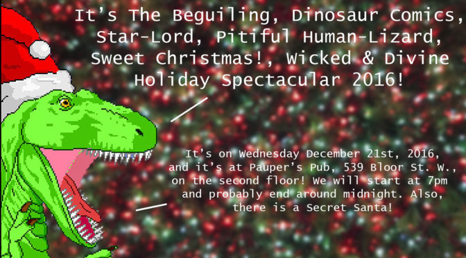 DEC 21: The Dinosaur Comics / Beguiling Holiday Extravaganza 2016