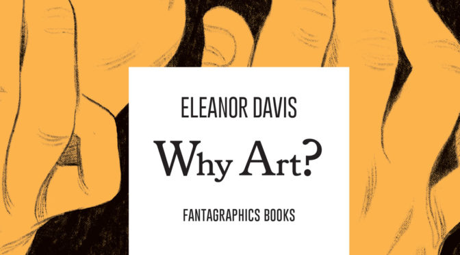"March 9: Eleanor Davis ""Why Art?"" Book Launch"