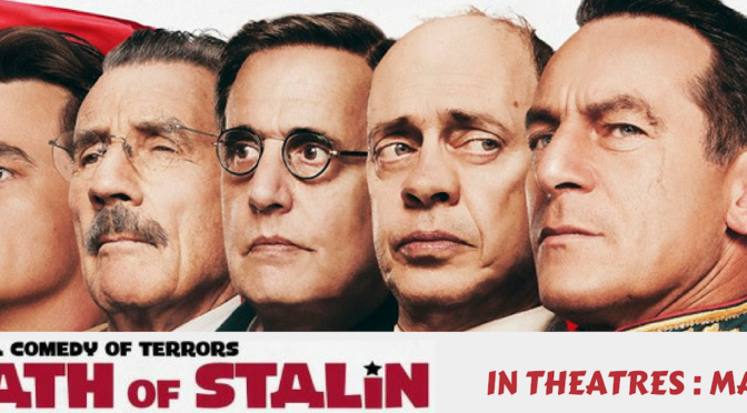 TICKET GIVEAWAY for THE DEATH OF STALIN!