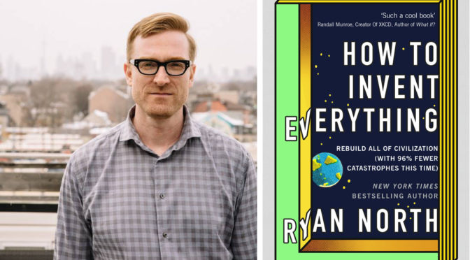 SEP 21: RYAN NORTH: HOW TO INVENT EVERYTHING LAUNCH