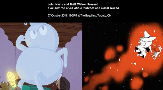 "Oct 27: JOHN MARTZ & BRITT WILSON ""EVIE & THE TRUTH ABOUT WITCHES"" & ""GHOST QUEEN"" LAUNCH at LITTLE ISLAND COMICS!"