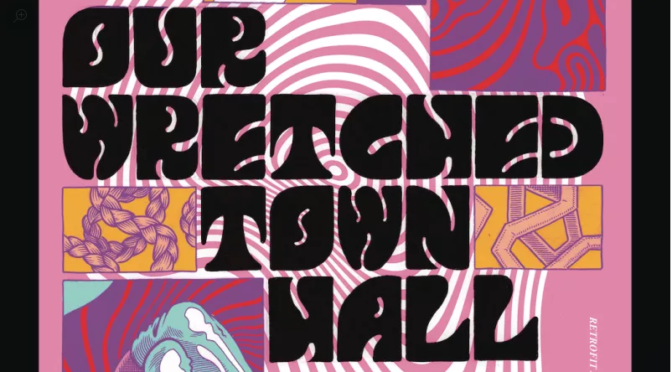"NOV 28: ERIC KOSTIUK WILLIAMS ""OUR WRETCHED TOWN HALL"" LAUNCH!"