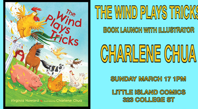 MAR 17: THE WIND PLAYS TRICKS BOOK LAUNCH at Little ISLAND With ILLUSTRATOR CHARLENE CHUA!