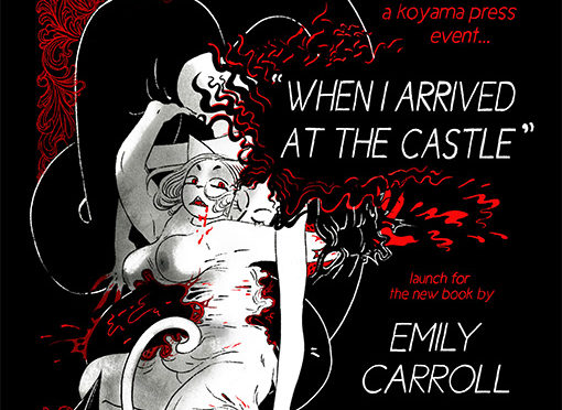 "APR 25: EMILY CARROLL ""WHEN I ARRIVED AT THE CASTLE"" BOOK LAUNCH!"