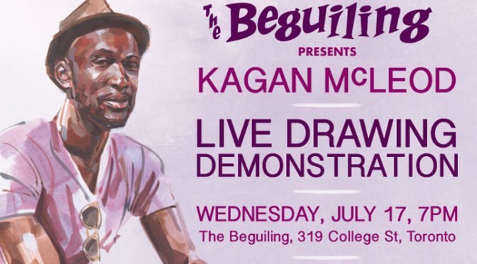 JULY 17: KAGAN MCLEOD LIVE DRAWING DEMONSTRATION/ DRAW PEOPLE EVERY DAY LAUNCH!