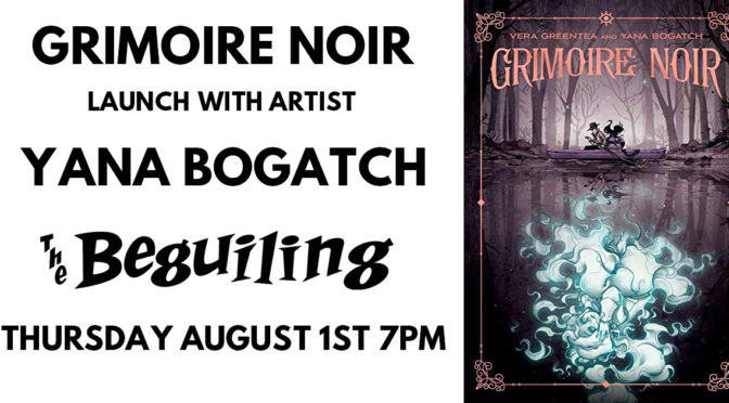 AUG 1: GRIMOIRE NOIR LAUNCH WITH ARTIST YANA BOGATCH!