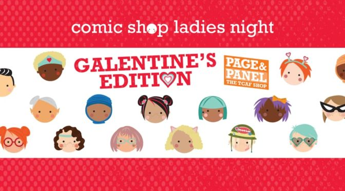 FEB 15: COMIC SHOP LADIES NIGHT AT PAGE & PANEL!