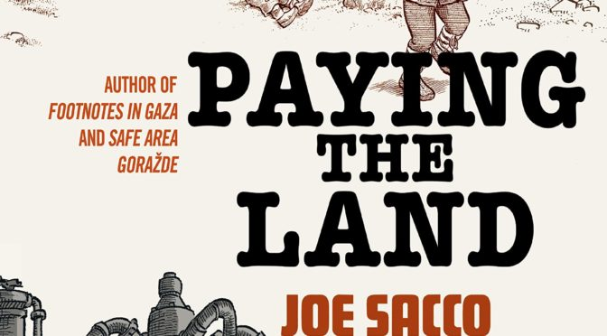 "JULY 29: JOE SACCO ""PAYING THE LAND"" VIRTUAL EVENT!"