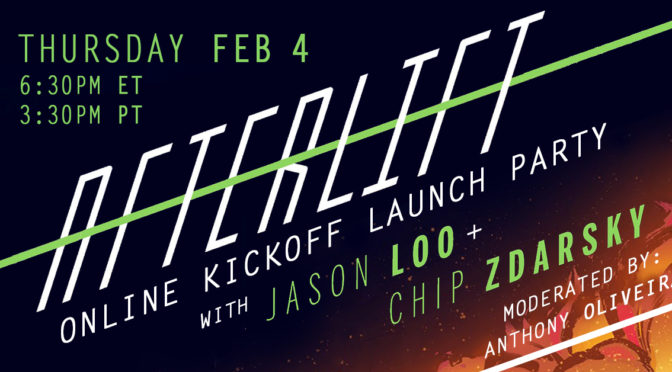 "FEB 4: JASON LOO + CHIP ZDARSKY ""AFTERLIFT"" LAUNCH ZOOM PANEL"