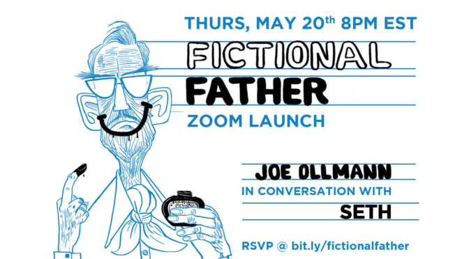 MAY 20: Joe Ollmann's FICTIONAL FATHER Launch w/ Seth!
