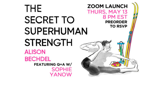 MAY 13: ALISON BECHDEL LAUNCHING THE SECRET TO SUPERHUMAN STRENGTH