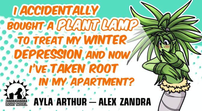 "JUNE 30TH: ALEX ZANDRA VAN CHESTEIN'S LIGHT NOVEL ""PLANT LAMP"" VIRTUAL LAUNCH"